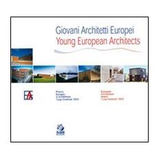 Giovani architetti europei-Young european architects. Premio europeo di architettura Luigi Cosenza 2000