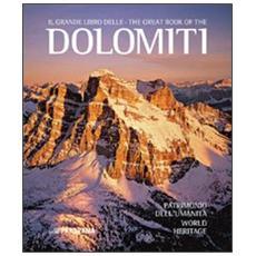 Il grande libro delle Dolomiti. Patrimonio dell'umanità. Ediz. italiana e inglese