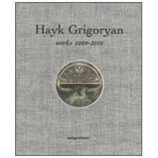 Hayk Grigoryan. Works 2000-2010