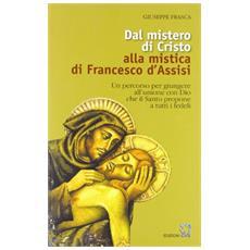 Dal mistero di Cristo alla mistica di Francesco d'Assisi
