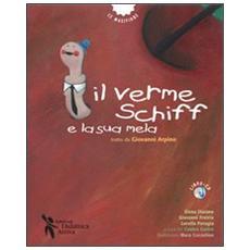 Il verme Schiff e la sua mela. Tratto da Giovanni Arpino. Con CD Audio