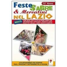 Feste sagre e mercatini nel Lazio. 1575 appuntamenti per scoprire paesi, tradizioni e gastronomia della regione