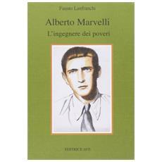 Alberto Marvelli. L'ingegnere dei poveri