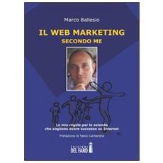 Il web marketing secondo me