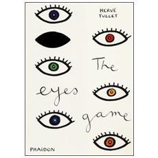 The eyes game. Ediz. illustrata
