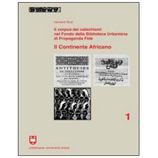 Il Corpus dei catechismi nel Fondo della Biblioteca Urbaniana di Propaganda Fide. Il continente africano