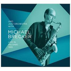 Michael Brecker & UMO Jazz Orchestra - Live In Helsinki 1995