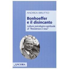 Bonhoeffer e il disincanto. Lettura psicologico-spirituale di «Resistenza e resa»