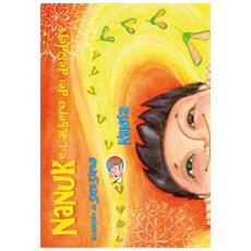 Nanuk e l'albero dei desideri. ediz. illustrata