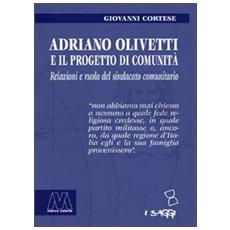 Adriano Olivetti e il progetto di Comunità. Relazioni e ruolo del sindacato unitario
