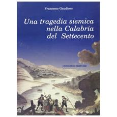Una tragedia sismica nella Calabria del Settecento