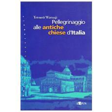 Pellegrinaggio alle antiche chiese d'Italia