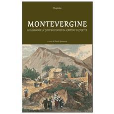 Montevergine. Il paesaggio e la �Juta� raccontati da scrittori e reporter