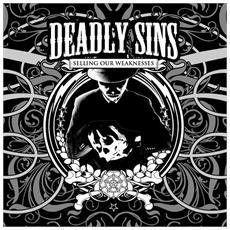 Deadly Sins - Selling Our Weaknesses