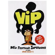 Dvd Vip, Mio Fratello Superuomo