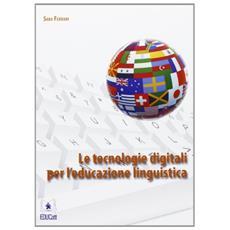 Le tecnologie digitali per l'educazione linguistica
