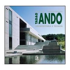 Tadao Ando. Architettura e tecnica