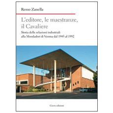 L'editore, le maestranze, il Cavaliere. Storia delle relazioni industriali alla Mondadori di Verona dal 1945 al 1992
