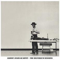 Albert Ayler Quartet - The Hilversum Sessions