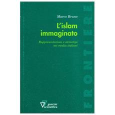 L'Islam immaginato. Rappresentazioni e stereotipi nei media italiani