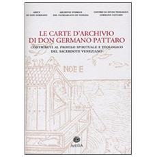 Le carte d'archivio di don Germano Pattaro. Contributi al profilo spirituale e teologico del sacerdote veneziano