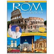 Rom und der Vatikan. Kunst, Geschichte, Kultur. Auf Entdeckungsreise in der Ewigen Stadt