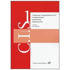 L'input per l'acquisizione di L2: strutturazione, percezione, elaborazione