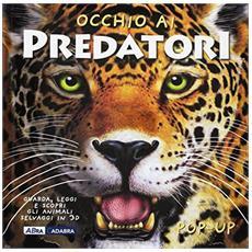 Occhio ai predatori. Libro pop-up