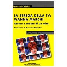 La strega della Tv: Vanna Marchi. Ascesa e caduta di un mito