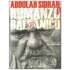 Romanzo balcanico. Il cinema, il teatro, la poesia, la Storia