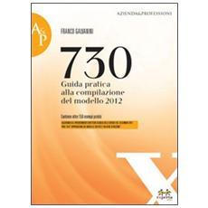 730. Guida pratica alla compilazione del modello 2012