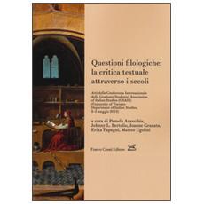 Questioni filologiche: la critica testuale attraverso i secoli