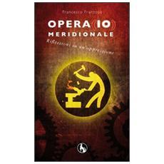 Opera (io) meridionale. Riflessioni su un'oppressione