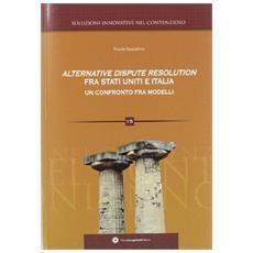 Alternative dispute resolution fra Stati Uniti e Italia. Un confronto fra modelli