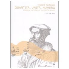 Quantità, unità, numero. Una selezione dal «General trattato di numeri, et misure». Testo latino a fronte
