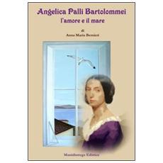 Angelica Palli Bartolommei l'amore e il mare