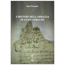 I misteri dell'abbazia di Sant'Adriano