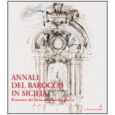 Annali del barocco in Sicilia. Vol. 7: Il restauro del barocco nella città storica.