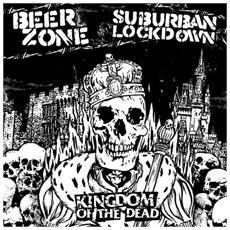 Beerzone / Suburban Lockdown - Kingdom Of The Dead