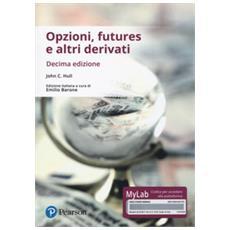 Opzioni, futures e altri derivati. ediz. mylab. con contenuto digitale per download e accesso on line