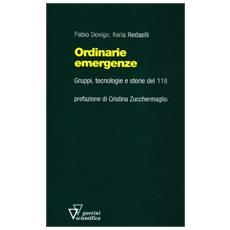 Ordinarie emergenze. Gruppi, tecnologie e storie del 118