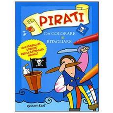 Pirati da colorare & ritagliare. Ediz. illustrata