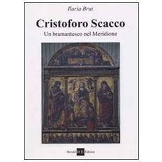 Cristoforo Scacco. Un bramantesco nel meridione