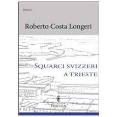 Squarci svizzeri a Trieste. Pietro Nobile e Matteo Pertsch protagonisti del neoclassico triestino