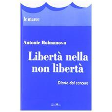 Libertà nella non libertà. Diario dal carcere