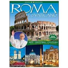 Roma e o Vaticano. Arte. historia, cultura. Descobrindo a cidade eterna. Ediz. portoghese