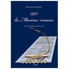 1975 la Marina rinasce. La legge navale del 1975