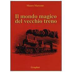 Il mondo magico del vecchio treno