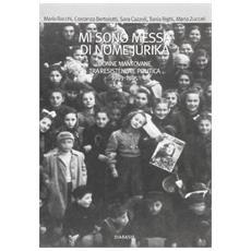 Mi sono messa di nome Jurika. Donne mantovane tra Resistenza e politica 1938-1945