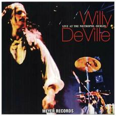 Willy Deville - Live At The Metropol - Berlin (2 Lp)